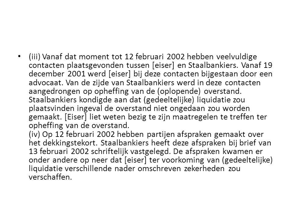 (iii) Vanaf dat moment tot 12 februari 2002 hebben veelvuldige contacten plaatsgevonden tussen [eiser] en Staalbankiers.